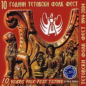 10 Years Folk Fest Tetovo (1994-2004) by Various Artists