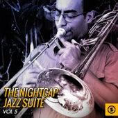 The Nightcap: Jazz Suite, Vol. 5 by Various Artists