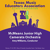 2015 Texas Music Educators Association (TMEA): McMeans Junior High Camerata Orchestra [Live] by Various Artists