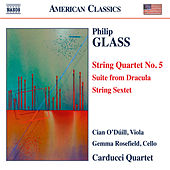 Glass: String Quartet No. 5, Suite from Dracula & String Sextet de Carducci String Quartet