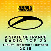 A State Of Trance Radio Top 20 - August / September / October 2015 (Including Classic Bonus Track) von Various Artists