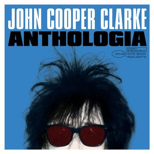 Anthologia by John Cooper-Clarke