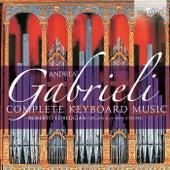 Gabrieli: Complete Keyboard Music by Don Nicola Bellinazo Schola Gregoriana 'Scriptoria'