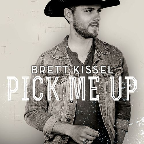 Pick Me Up by Brett Kissel