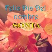 Feliz Dia Del nombre Sonia by Various Artists