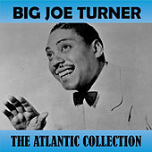 The Atlantic Collection by Big Joe Turner