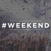 #Weekend by Various Artists