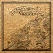 La Magnisima Gronda by La Magnisima Gronda