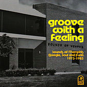 Groove with a Feeling: Sounds of Memphis Boogie, Soul and Funk 1975-1985 by Various Artists
