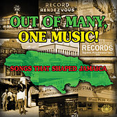 Out of Many, One Music! Songs That Shaped Jamaica de Various Artists