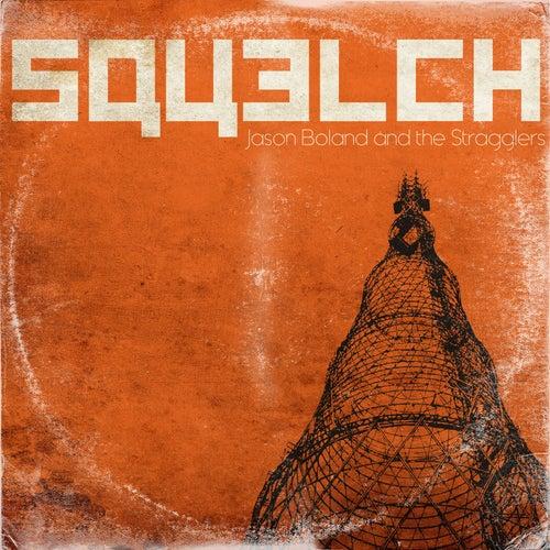 Squelch by Jason Boland