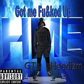 You Got Me Fu*ked Up by G.T.