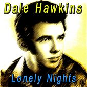 Lonely Nights by Dale Hawkins