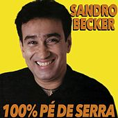 100% Pé de Serra de Sandro Becker