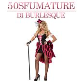 50 Sfumature Di Burlesque de Various Artists