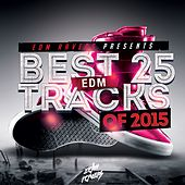 Best 25 EDM Tracks of 2015 von Various Artists