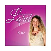 I Thank You Lord by Kira