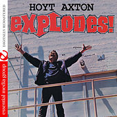 Explodes! (Digitally Remastered) de Hoyt Axton