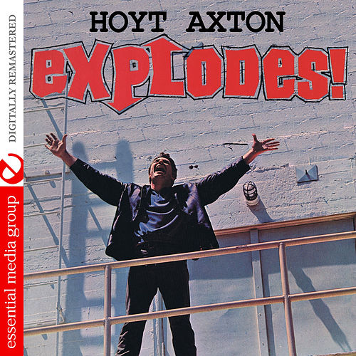 Explodes! (Digitally Remastered) by Hoyt Axton