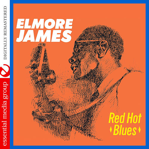 Red Hot Blues (Digitally Remastered) by Elmore James