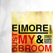 Dust My Broom & Other Favorites de Elmore James
