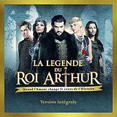 La légende du Roi Arthur (Version intégrale) by Various Artists