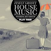 Finest Groovy House Music by Various Artists