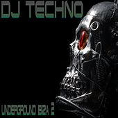 DJ-Techno, Vol. 2 (Underground Ibiza) von Various Artists