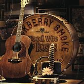 Wood, Wire & Roses by Blackberry Smoke