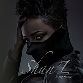 Shan'L Is My Name by Shan'L