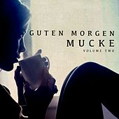 Guten Morgen Mucke, Vol. 2 (Music For A Perfect Day) by Various Artists