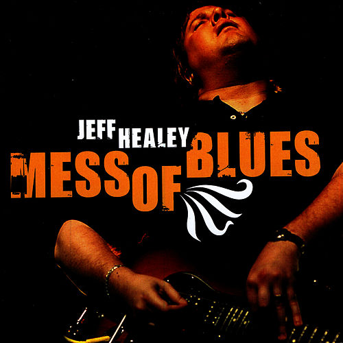 Mess Of Blues by Jeff Healey