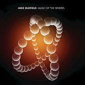 Music Of The Spheres & Live at Bilbao by Mike Oldfield