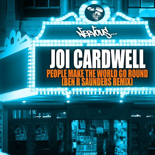 People Make The World Go Round - Ben R Saunders Remix by Joi Cardwell