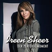 Der perfekte Moment by Ireen Sheer