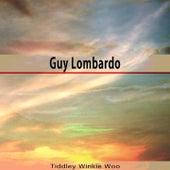 Tiddley Winkie Woo de Guy Lombardo
