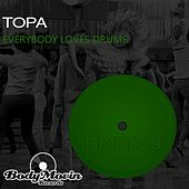 Everybody Loves Drums de Topa