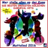 Die besten grössten Kölschen Karneval Hits 2016 und Mottolied (Mer stelle alles op der Kopp und Schunkelhit) de Various Artists
