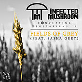 Fields of Grey (feat. Sasha Grey) by Infected Mushroom