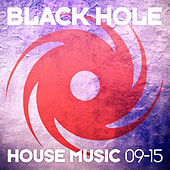 Black Hole House Music 09-15 by Various Artists