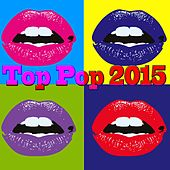 Top Pop 2015 by Various Artists