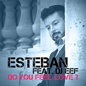 Do You Feel Love? (Mixes) de Esteban