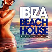 Ibiza Beach House Session (Sun Drenched Deep Grooves Selection) by Various Artists