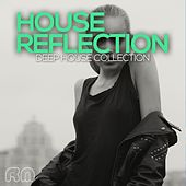 House Reflection - Deep House Collection von Various Artists