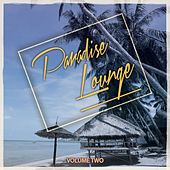 Paradise Lounge, Vol. 2 (Best Of Beachbar & Sunchair Music) by Various Artists