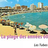La plage des années 60 (Les tubes) [Remastered] by Various Artists