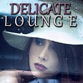 Delicate Lounge von Various Artists