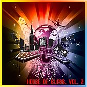 House of Class, Vol. 2 (Deep House Fine Selection) by Various Artists