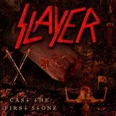Cast The First Stone von Slayer