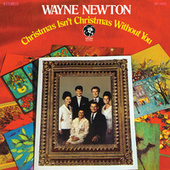 Christmas Isn't Christmas Without You van Wayne Newton